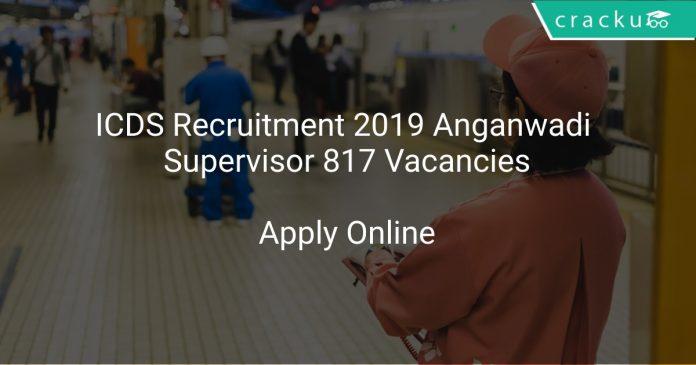 ICDS Recruitment 2019 Anganwadi Supervisor 817 Vacancies