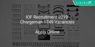 IOF Recruitment 2019 Chargeman 1749 Vacancies