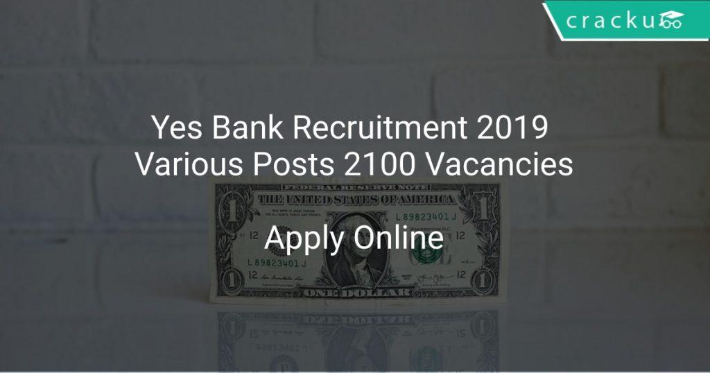 Yes Bank Recruitment 2019 Various Posts 2100 Vacancies Apply Online