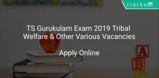 TS Gurukulam Exam 2019 Tribal Welfare & Other Various Vacancies