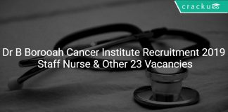 Dr B Borooah Cancer Institute Recruitment 2019 Staff Nurse & Other 23 Vacancies