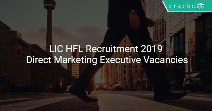 LIC HFL Recruitment 2019 Direct Marketing Executive Vacancies