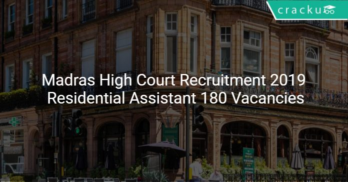 Madras High Court Recruitment 2019 Residential Assistant 180 Vacancies