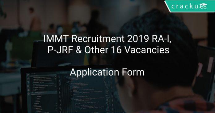 IMMT Recruitment 2019 RA-l, P-JRF & Other 16 Vacancies