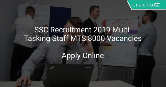 SSC Recruitment 2019 Multi Tasking Staff MTS 8000 Vacancies