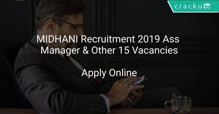 MIDHANI Recruitment 2019 Ass Manager & Other 15 Vacancies