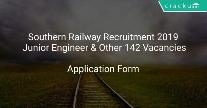 Southern Railway Recruitment 2019 Junior Engineer & Other 142 Vacancies