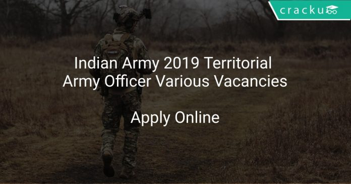 Indian Army 2019 Territorial Army Officer Various Vacancies