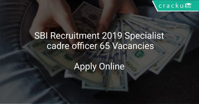 SBI Recruitment 2019 Specialist cadre officer 65 Vacancies