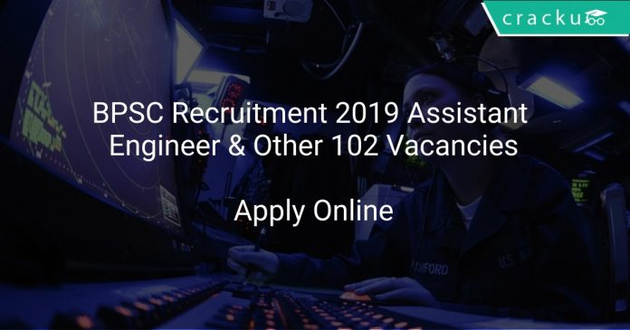 BPSC Recruitment 2019 Assistant Engineer & Other 102 Vacancies