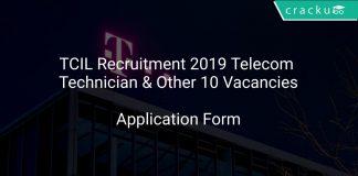 TCIL Recruitment 2019 Telecom Technician & Other 10 Vacancies