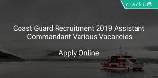 Coast Guard Recruitment 2019 Assistant Commandant Various Vacancies