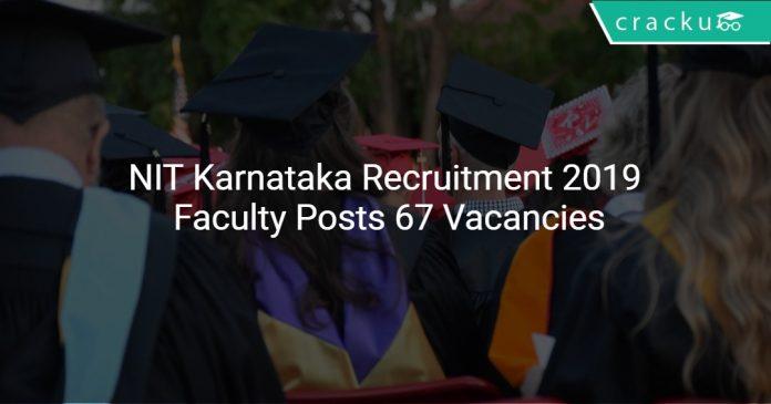NIT Karnataka Recruitment 2019 Faculty Posts 67 Vacancies