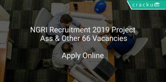 NGRI Recruitment 2019 Project Ass & Other 66 Vacancies