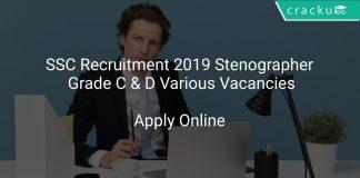SSC Recruitment 2019 Stenographer Grade C & D Various Vacancies