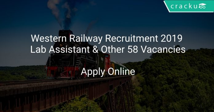 Western Railway Recruitment 2019 Lab Assistant & Other 58 Vacancies