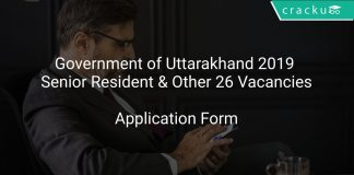 Government of Uttarakhand 2019 Senior Resident & Other 26 Vacancies