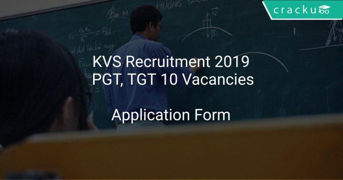 KVS Recruitment 2019 PGT, TGT 10 Vacancies