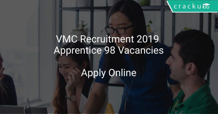 VMC Recruitment 2019 Apprentice 98 Vacancies