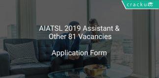 AIATSL 2019 Assistant & Other 81 Vacancies