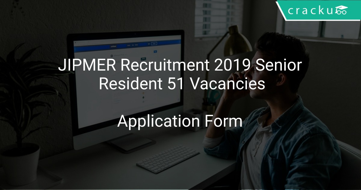 JIPMER Recruitment 2019 Senior Resident 51 Vacancies