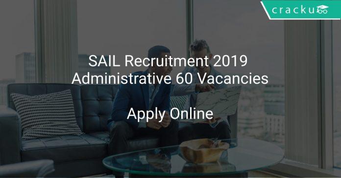 SAIL Recruitment 2019 Administrative 60 Vacancies