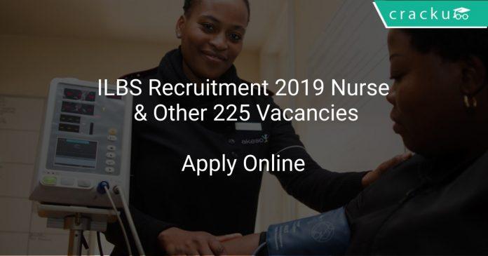 ILBS Recruitment 2019 Nurse & Other 225 Vacancies