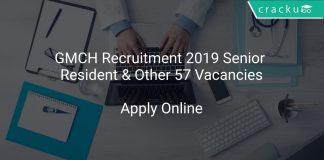 GMCH Recruitment 2019 Senior Resident & Other 57 Vacancies