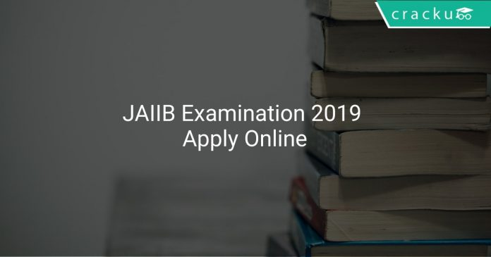 JAIIB Examination 2019 Apply Online