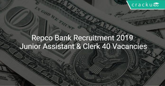 Repco Bank Recruitment 2019 Junior Assistant & Clerk 40 Vacancies