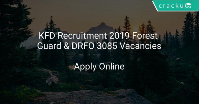 KFD Recruitment 2019 Forest Guard & DRFO 3085 Vacancies