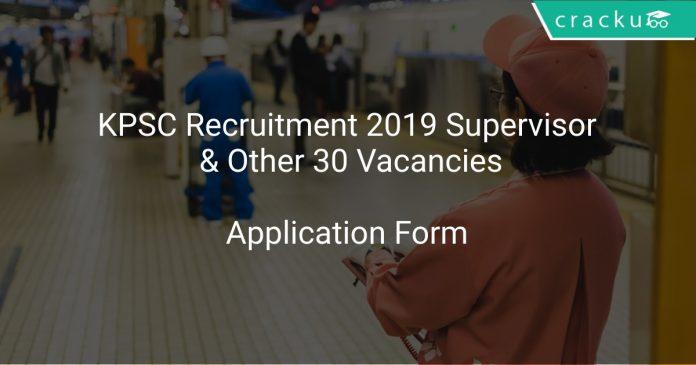 KPSC Recruitment 2019 Supervisor & Other 30 Vacancies
