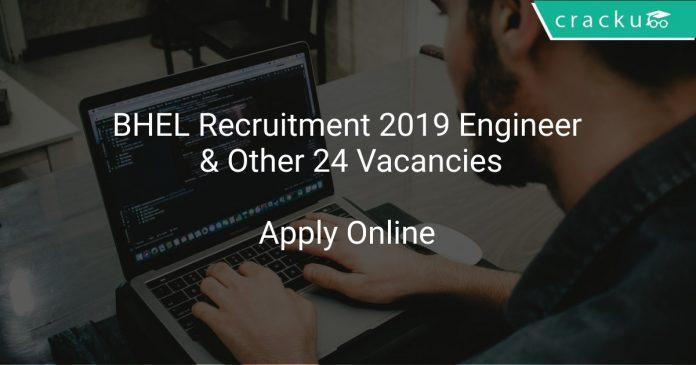 BHEL Recruitment 2019 Engineer & Other 24 Vacancies