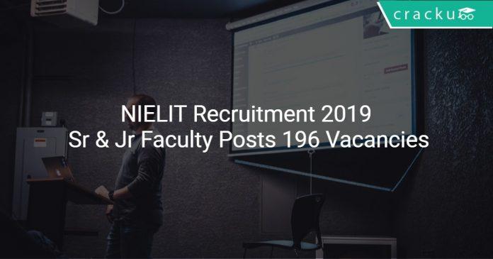 NIELIT Recruitment 2019 Sr & Jr Faculty Posts 196 Vacancies