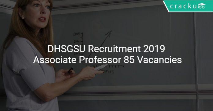 DHSGSU Recruitment 2019 Associate Professor 85 Vacancies