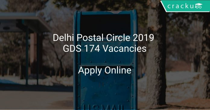 Delhi Postal Circle 2019 GDS 174 Vacancies