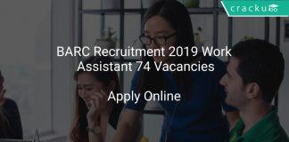 BARC Recruitment 2019 Work Assistant 74 Vacancies