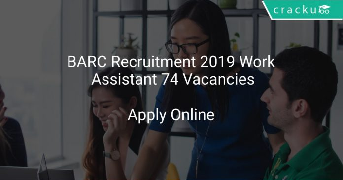BARC Recruitment 2019 Work Assistant 74 Vacancies