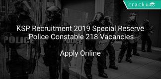 KSP Recruitment 2019 Special Reserve Police Constable 218 Vacancies