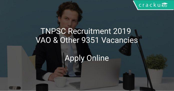 TNPSC Recruitment 2019 VAO & Other 9351 Vacancies
