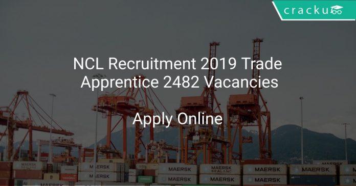 NCL Recruitment 2019 Trade Apprentice 2482 Vacancies