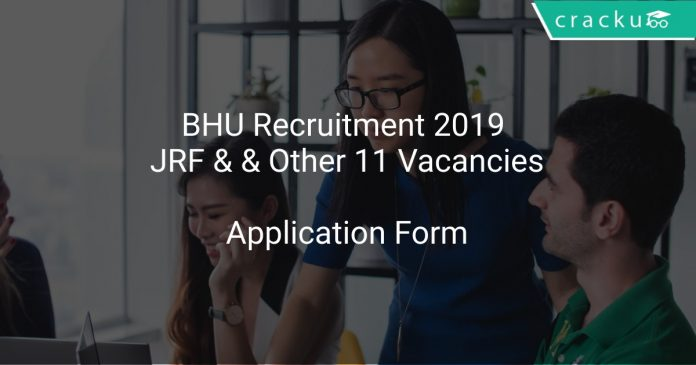BHU Recruitment 2019 JRF & & Other 11 Vacancies