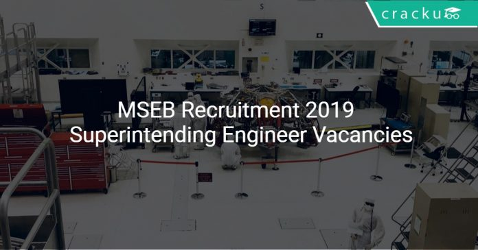 MSEB Recruitment 2019 Superintending Engineer Vacancies