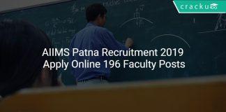 AIIMS Patna Recruitment 2019 Apply Online 196 Faculty Posts