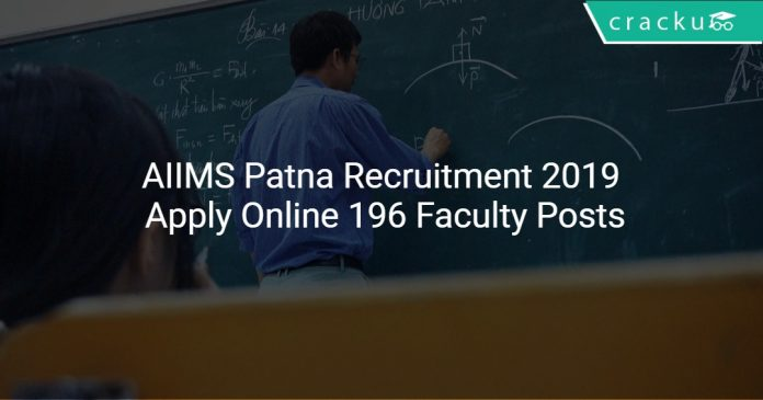 AIIMS Patna Recruitment 2019 Apply Online 196 Faculty Posts