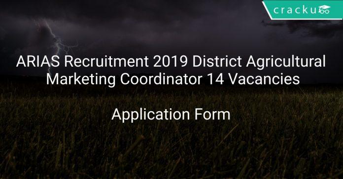 ARIAS Recruitment 2019 District Agricultural Marketing Coordinator 14 Vacancies