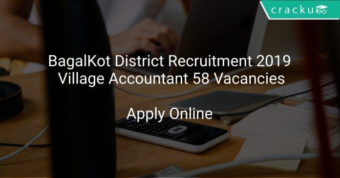 BagalKot District Recruitment 2019 Village Accountant 58 Vacancies