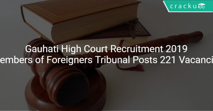 Gauhati High Court Recruitment 2019 Members of Foreigners Tribunal Posts 221 Vacancies