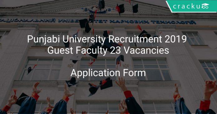 Punjabi University Recruitment 2019 Guest Faculty 23 Vacancies