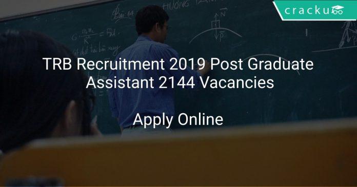 TRB Recruitment 2019 Post Graduate Assistant 2144 Vacancies